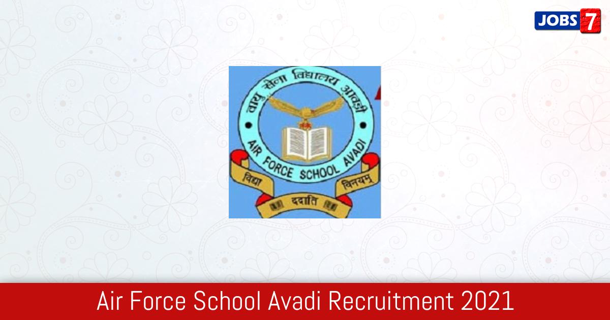 Air Force School Avadi Recruitment 2021:  Jobs in Air Force School Avadi | Apply @ www.afschoolavadi.com