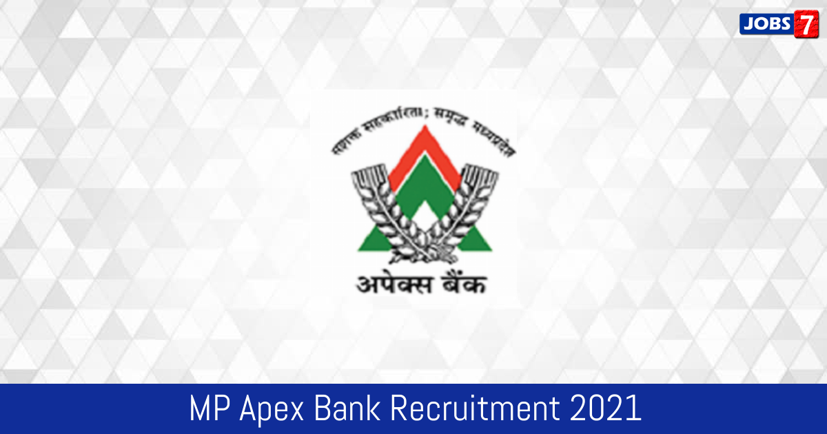MP Apex Bank Recruitment 2021:  Jobs in MP Apex Bank | Apply @ eg.apexbank.in