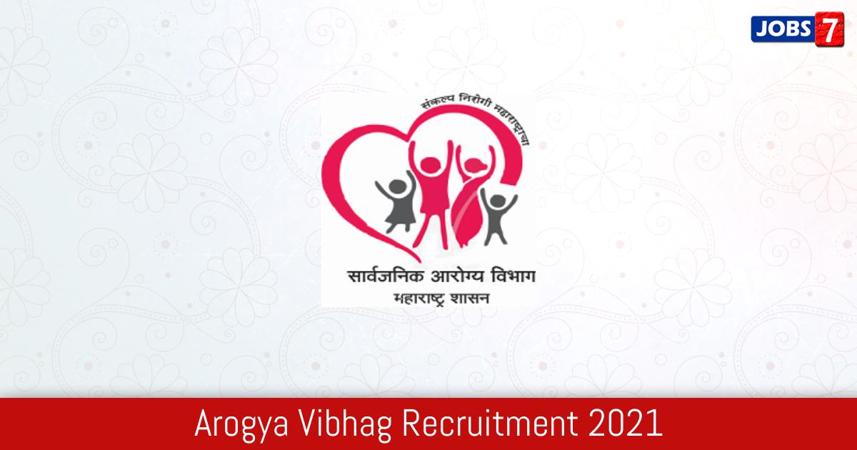 Arogya Vibhag Recruitment 2021:  Jobs in Arogya Vibhag | Apply @ arogya.maharashtra.gov.in