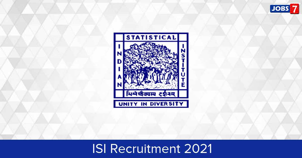 ISI Recruitment 2021: 22 Jobs in ISI | Apply @ www.isical.ac.in