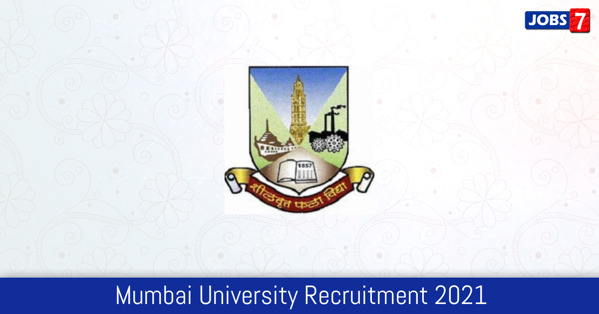 Mumbai University Recruitment 2021:  Jobs in Mumbai University | Apply @ mum.digitaluniversity.ac