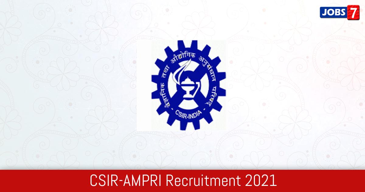 CSIR-AMPRI Recruitment 2021:  Jobs in CSIR-AMPRI | Apply @ ampri.res.in