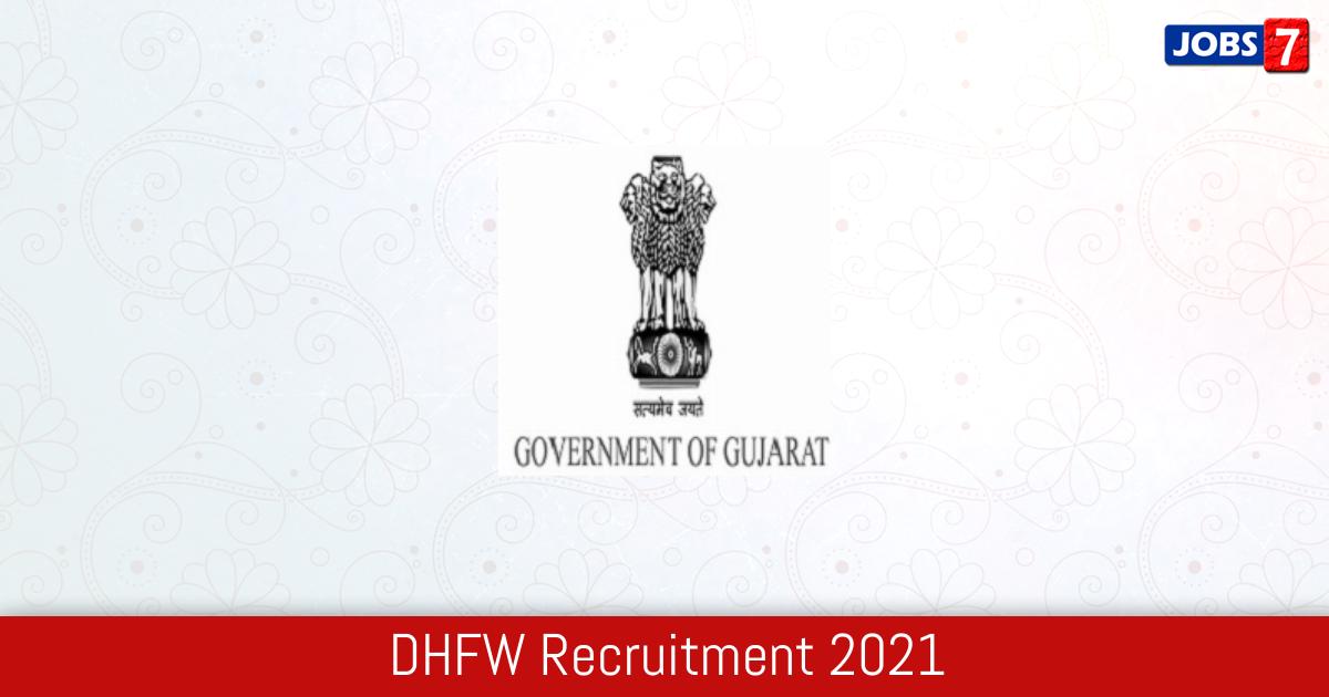 DHFW Recruitment 2021:  Jobs in DHFW | Apply @ gujhealth.gujarat.gov.in