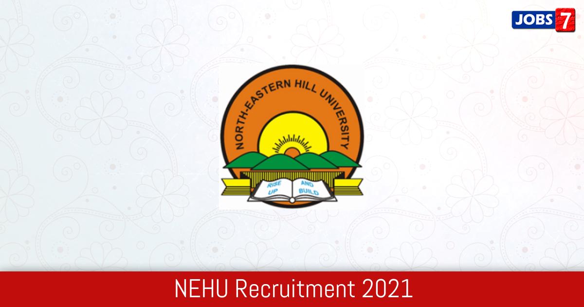 NEHU Recruitment 2021:  Jobs in NEHU | Apply @ www.nehu.ac.in