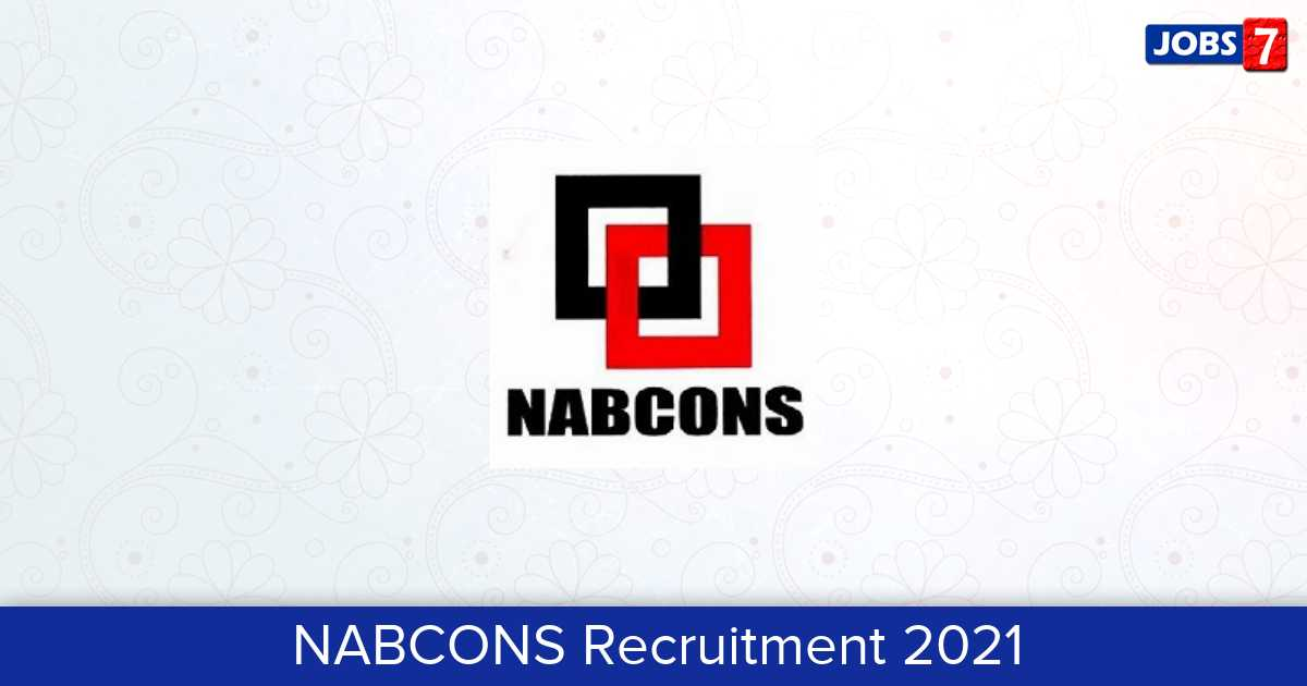 NABCONS Recruitment 2021:  Jobs in NABCONS | Apply @ www.nabcons.com