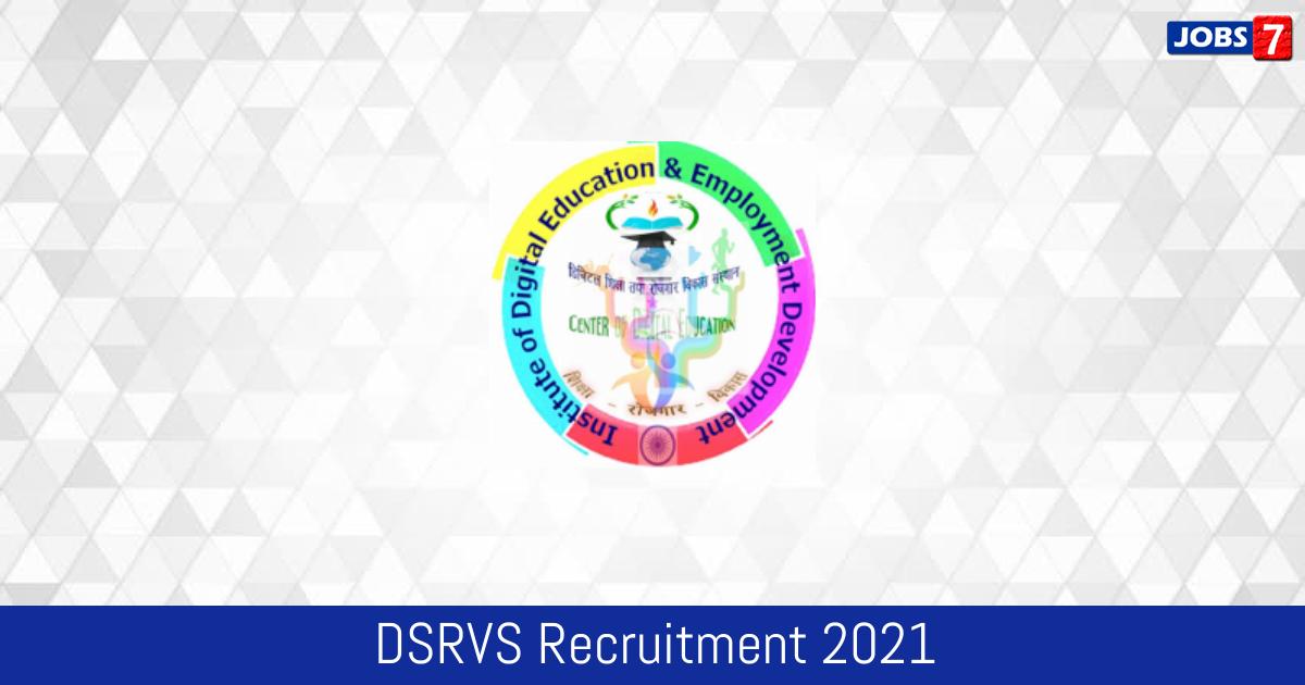 DSRVS Recruitment 2021:  Jobs in DSRVS   Apply @ www.dsrvsindia.ac.in