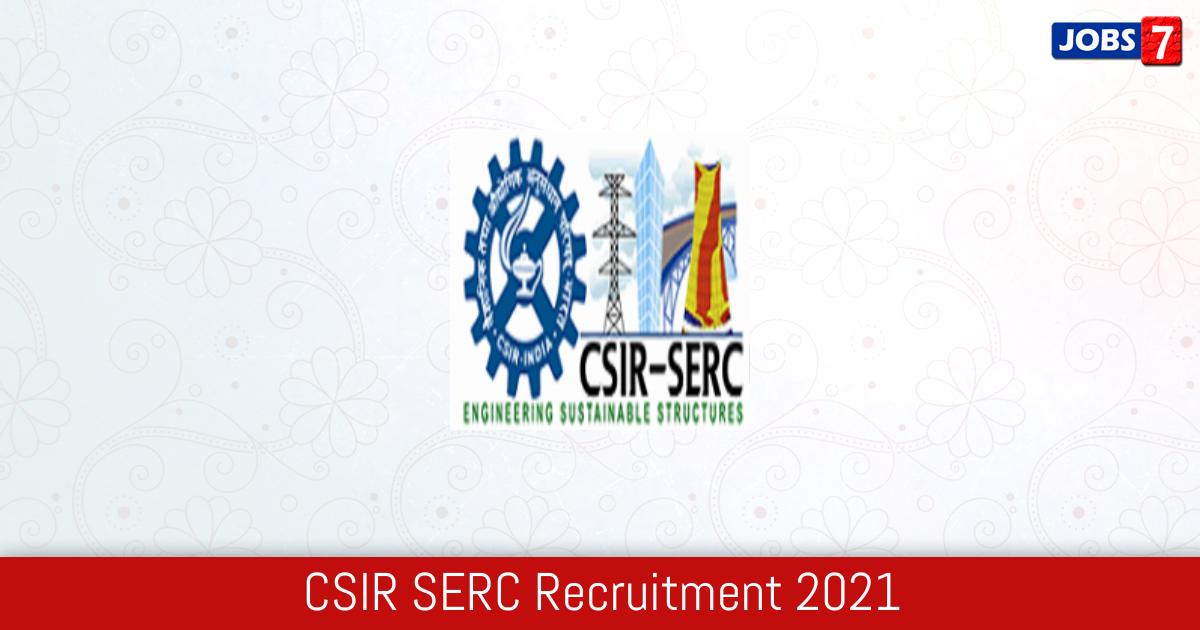 CSIR SERC Recruitment 2021:  Jobs in CSIR SERC   Apply @ serc.res.in