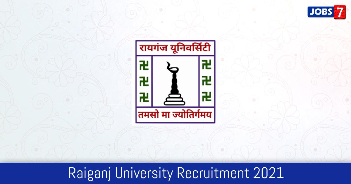 Raiganj University Recruitment 2021:  Jobs in Raiganj University | Apply @ raiganjuniversity.ac.in