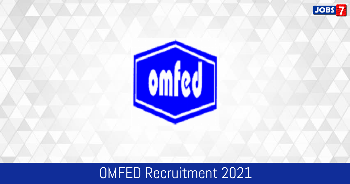 OMFED Recruitment 2021:  Jobs in OMFED   Apply @ omfed.com