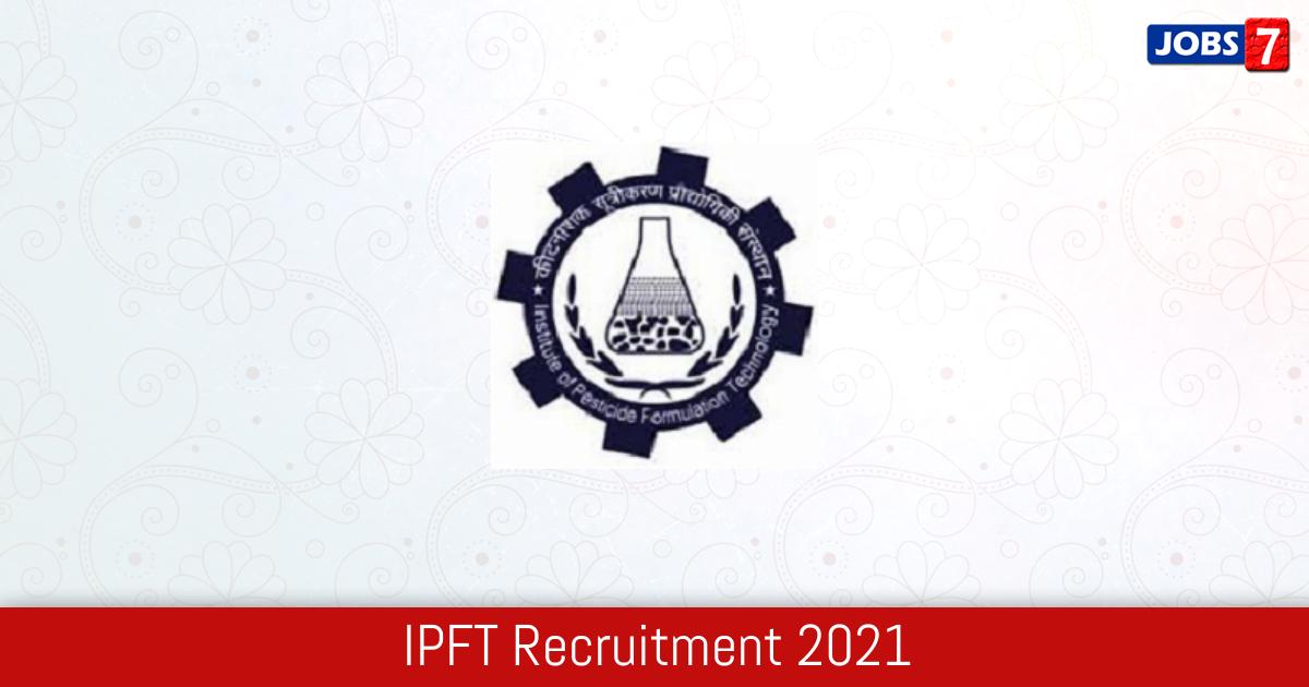 IPFT Recruitment 2021:  Jobs in IPFT   Apply @ ipft.gov.in