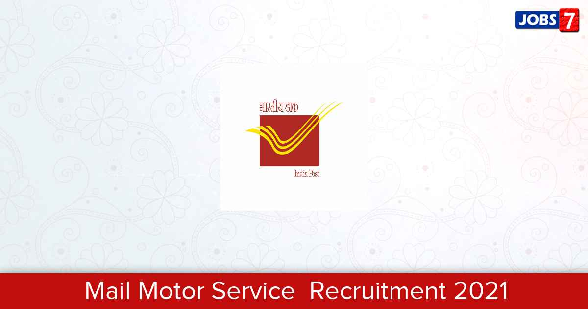 Mail Motor Service  Recruitment 2021:  Jobs in Mail Motor Service  | Apply @ appost.in