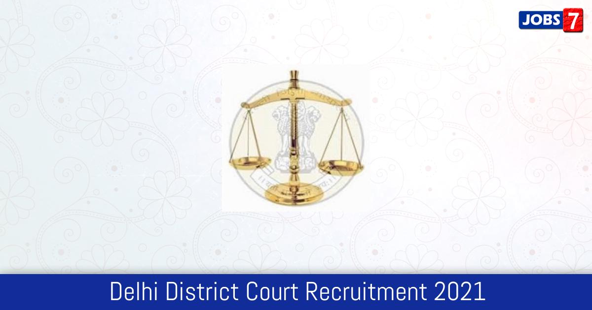 Delhi District Court Recruitment 2021:  Jobs in Delhi District Court | Apply @ delhidistrictcourts.nic.in