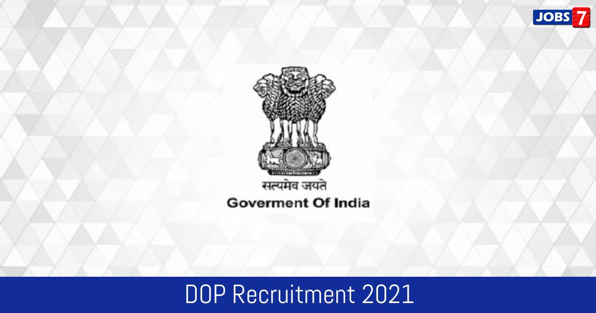 DOP Recruitment 2021:  Jobs in DOP | Apply @ dop.nic.in