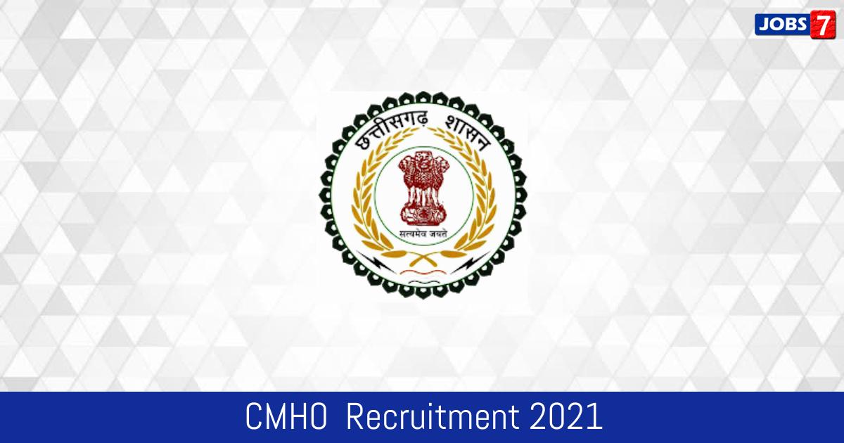 CMHO  Recruitment 2021:  Jobs in CMHO  | Apply @ mungeli.gov.in