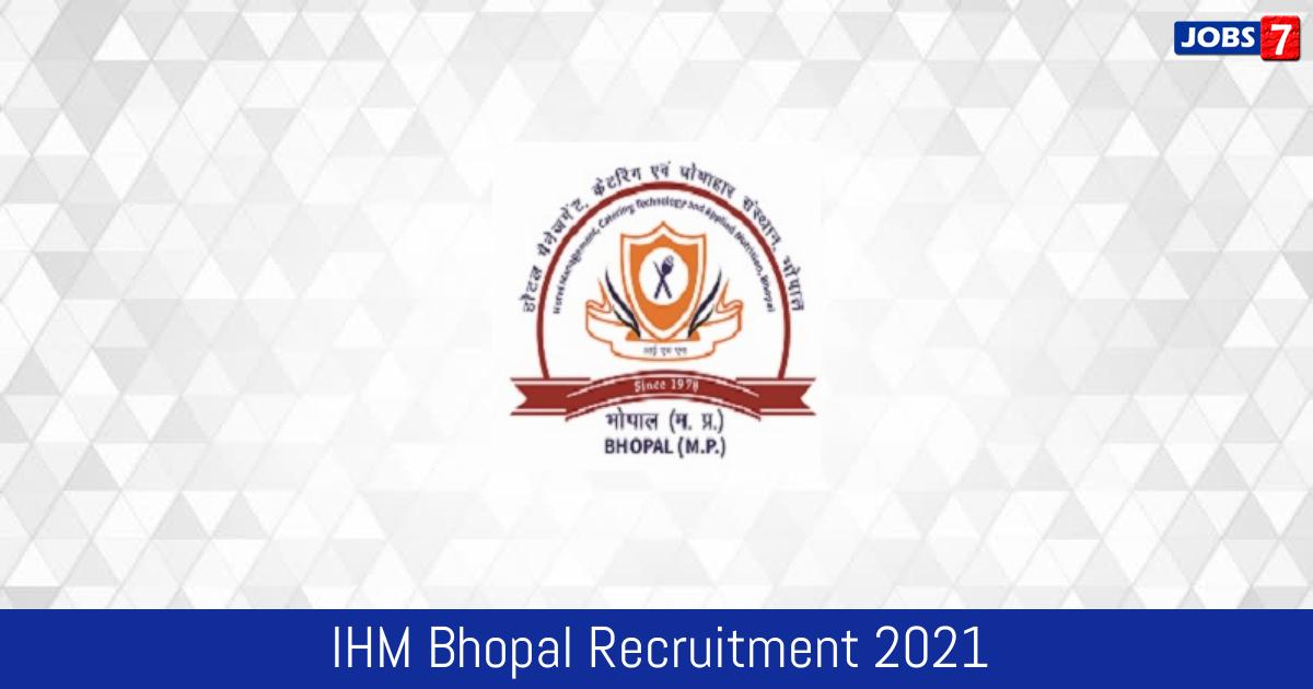 IHM Bhopal Recruitment 2021:  Jobs in IHM Bhopal | Apply @ www.ihmbhopal.ac.in
