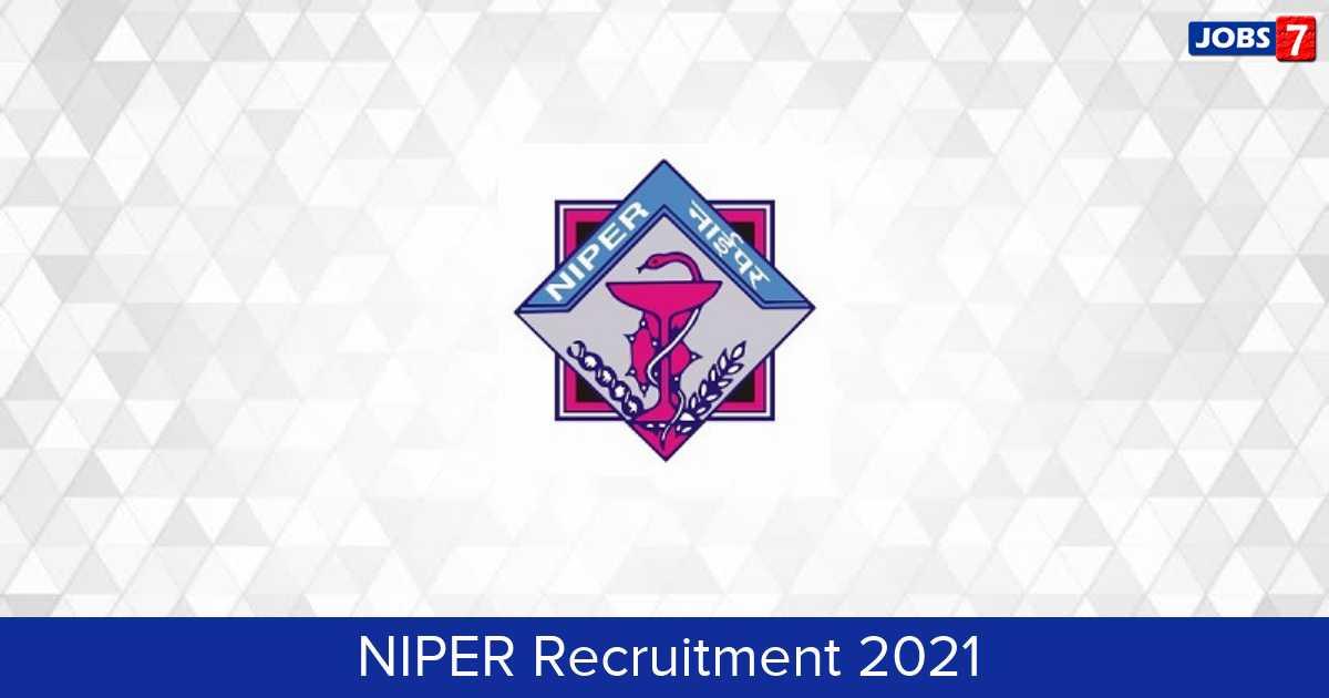 NIPER Recruitment 2021:  Jobs in NIPER | Apply @ niper.nic.in