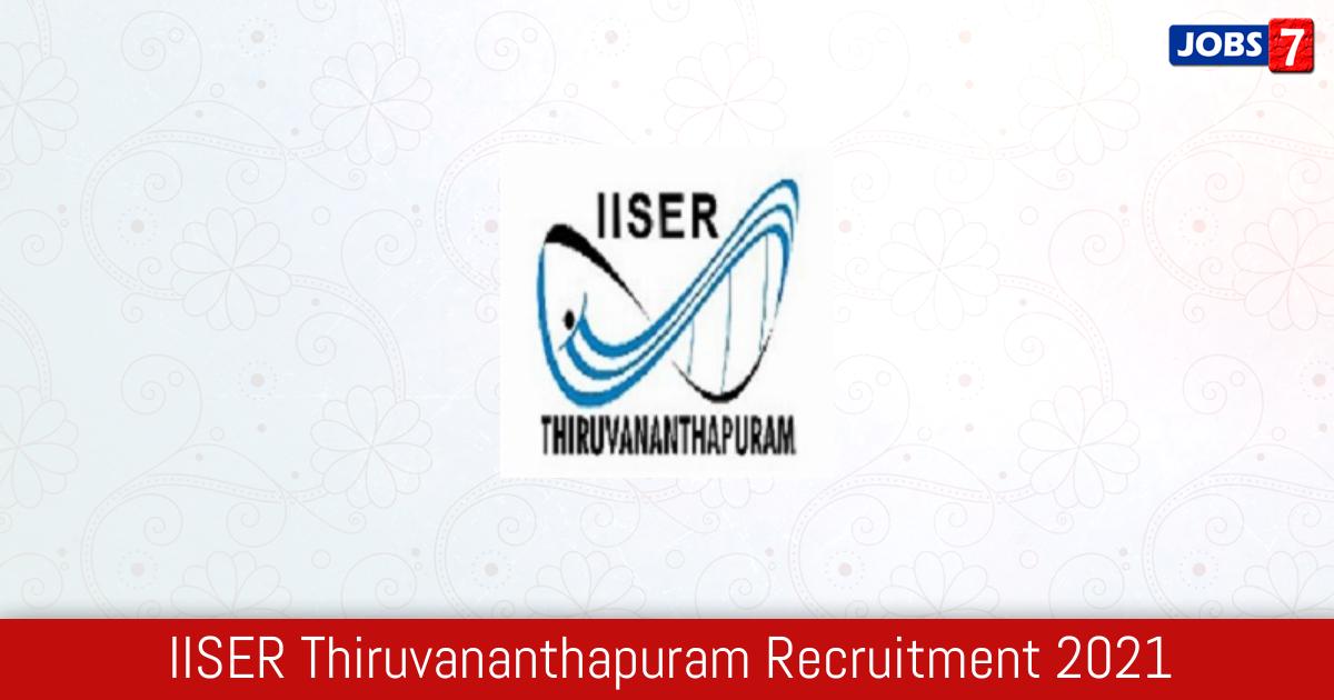 IISER Thiruvananthapuram Recruitment 2021:  Jobs in IISER Thiruvananthapuram | Apply @ www.iisertvm.ac.in