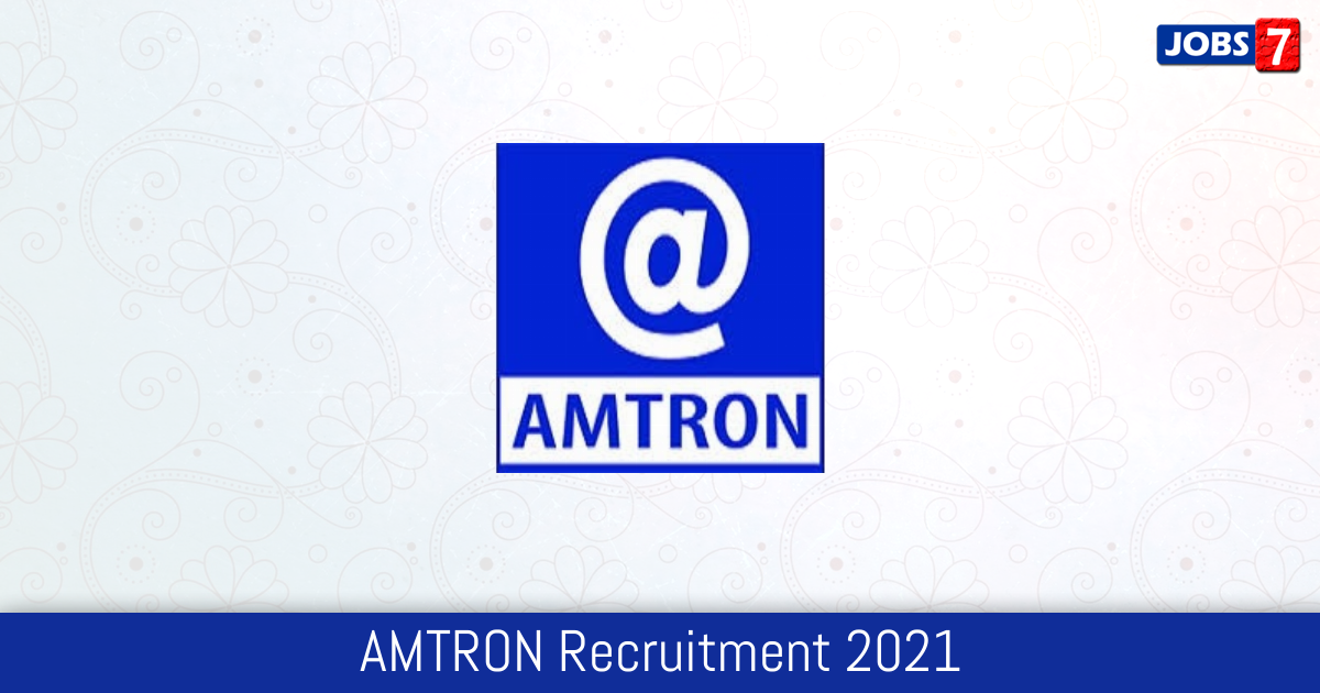 AMTRON Recruitment 2021:  Jobs in AMTRON | Apply @ www.amtron.in