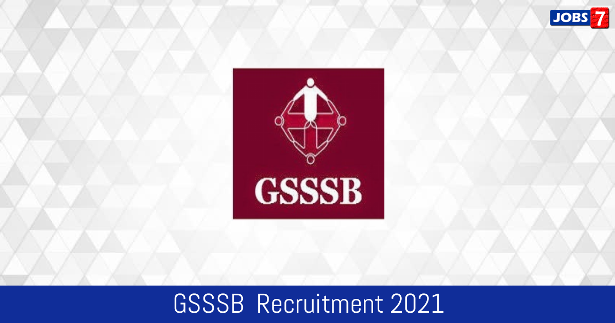 GSSSB  Recruitment 2021:  Jobs in GSSSB  | Apply @ gsssb.gujarat.gov.in