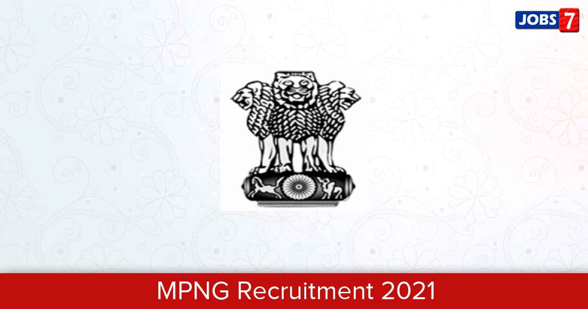 MPNG Recruitment 2021:  Jobs in MPNG | Apply @ mopng.gov.in