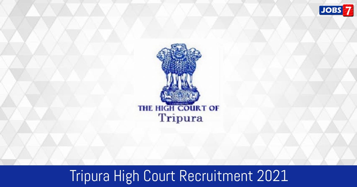 Tripura High Court Recruitment 2021:  Jobs in Tripura High Court | Apply @ thc.nic.in