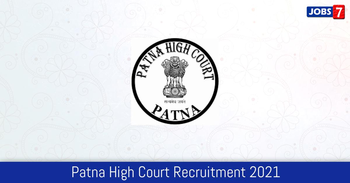 Patna High Court Recruitment 2021:  Jobs in Patna High Court | Apply @ patnahighcourt.gov.in