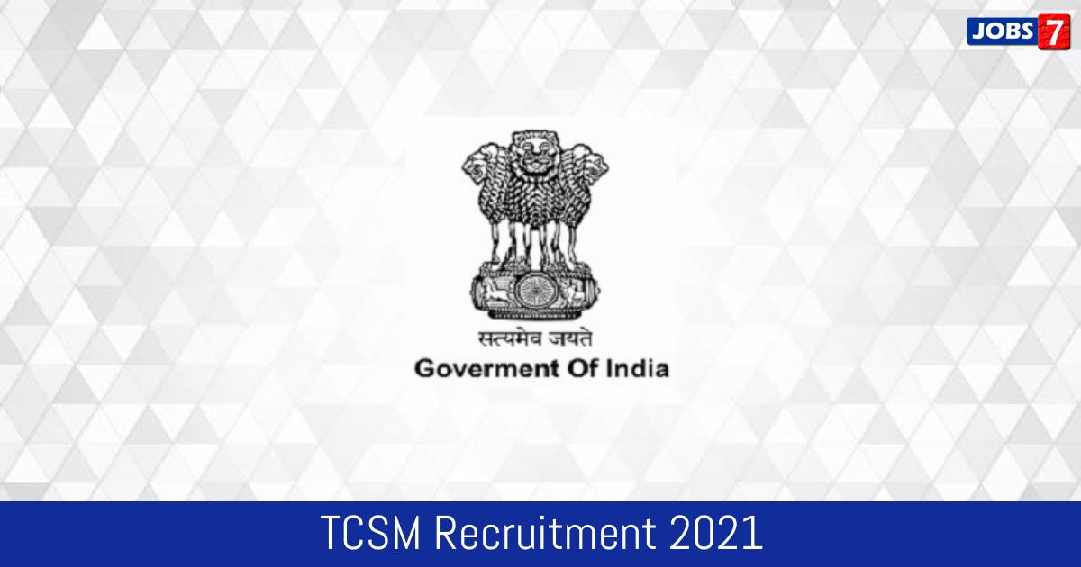 TCSM Recruitment 2021:  Jobs in TCSM   Apply @ www.acsm.co.in