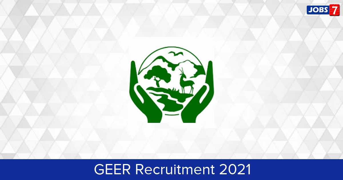 GEER Recruitment 2021:  Jobs in GEER | Apply @ www.geciczmp.com