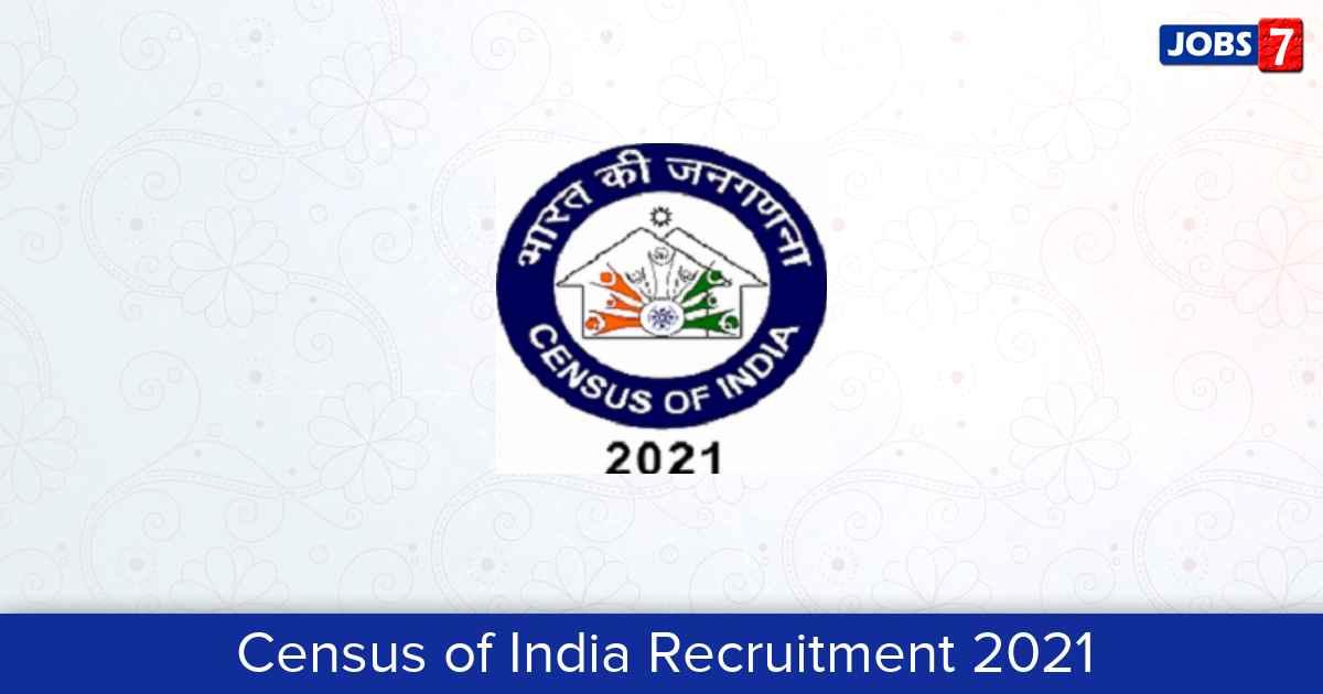 Census of India Recruitment 2021: 84 Jobs in Census of India | Apply @ censusindia.gov.in