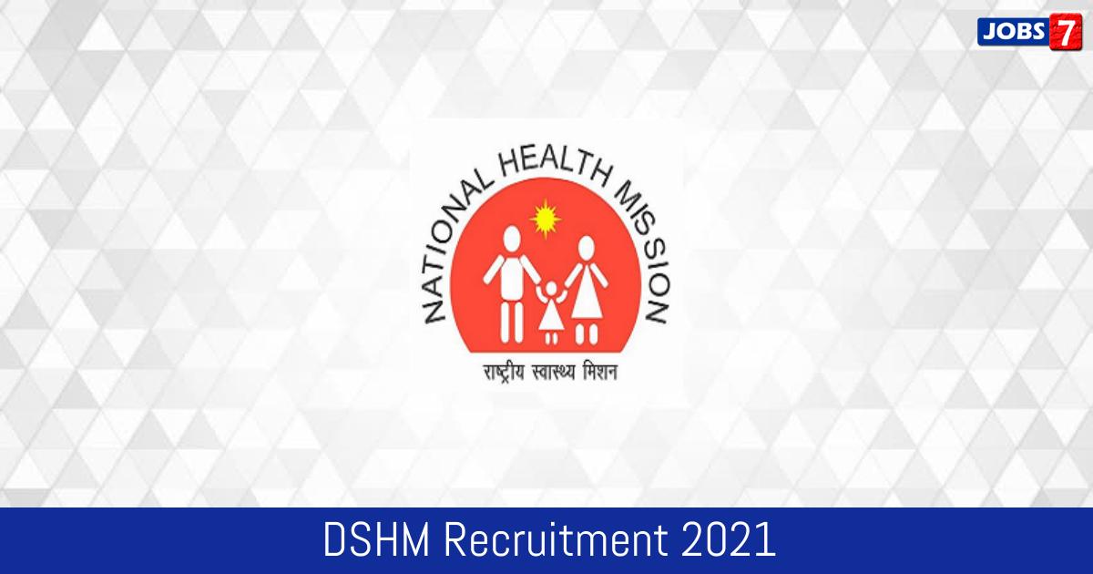 DSHM Recruitment 2021:  Jobs in DSHM   Apply @ dshm.delhi.gov.in