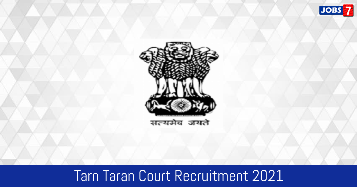Tarn Taran Court Recruitment 2021:  Jobs in Tarn Taran Court   Apply @ districts.ecourts.gov.in