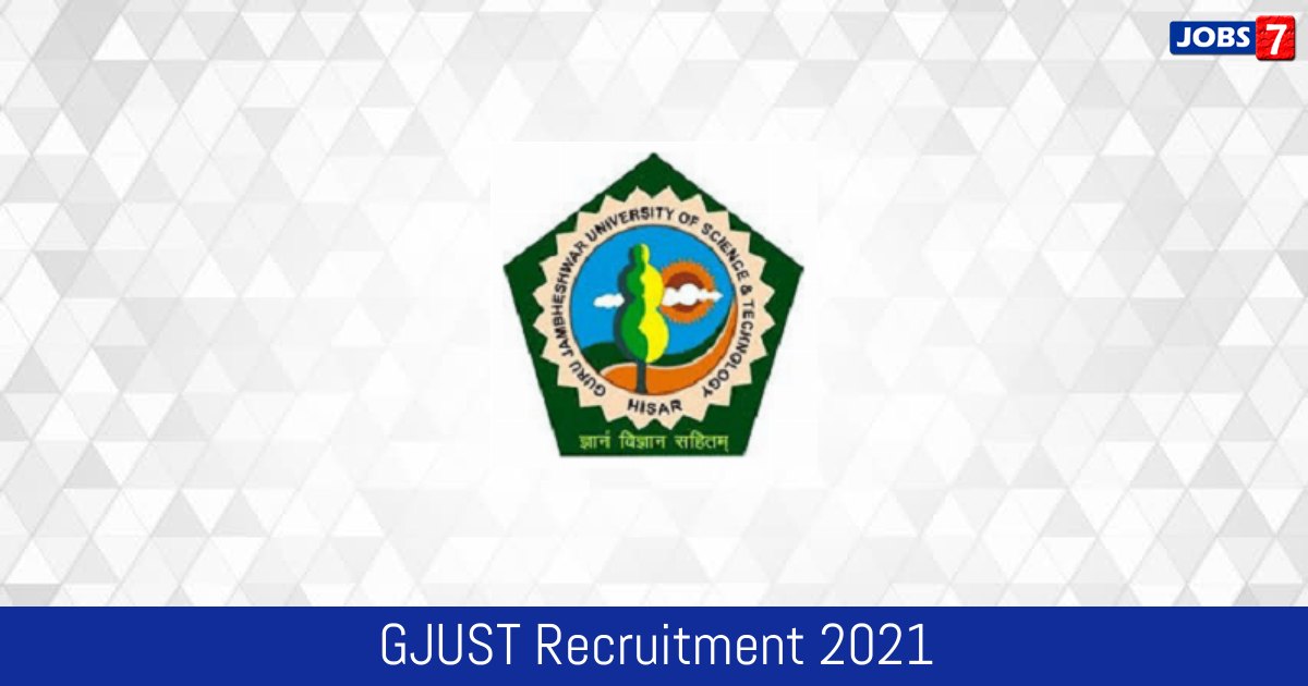 GJUST Recruitment 2021:  Jobs in GJUST | Apply @ www.gjust.ac.in