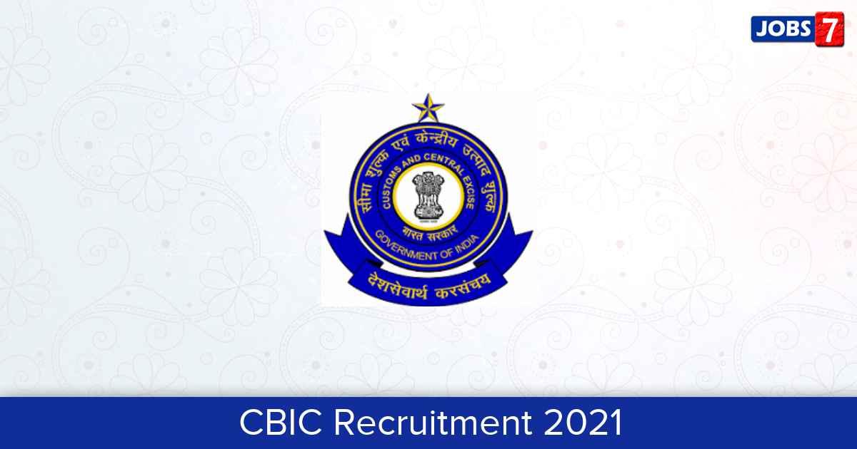 CBIC Recruitment 2021: 10 Jobs in CBIC | Apply @ www.cbic.gov.in
