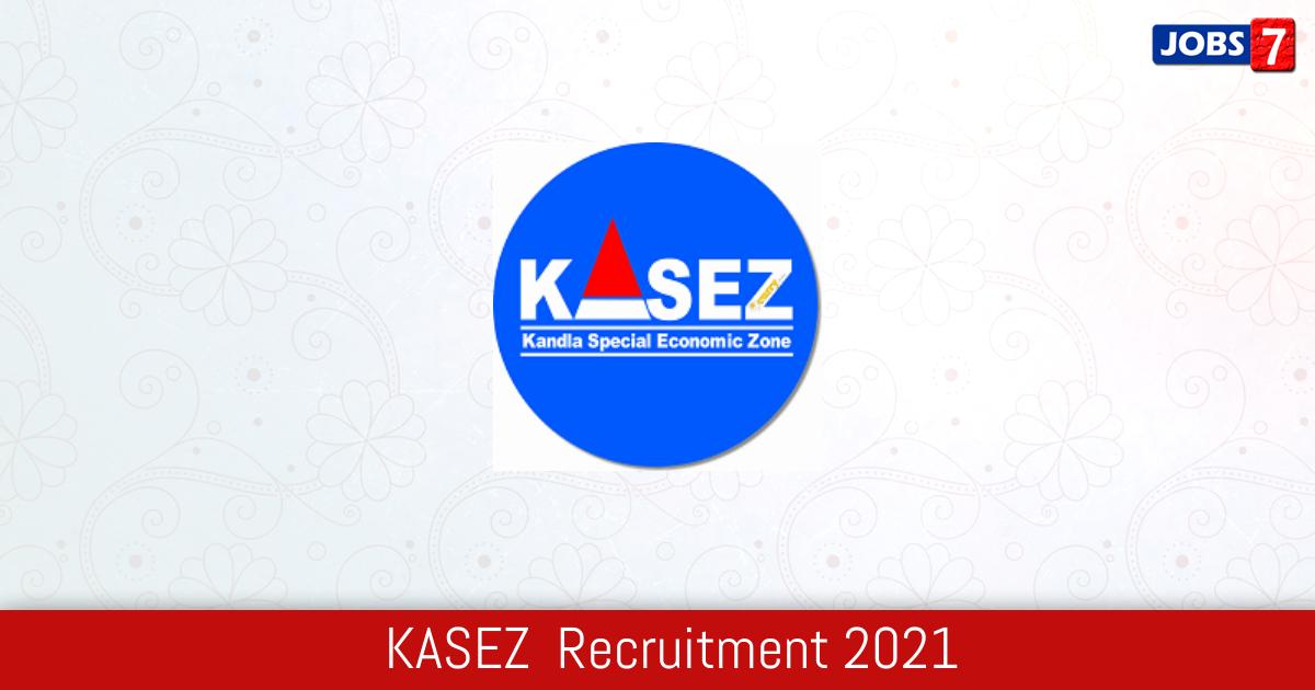 KASEZ  Recruitment 2021:  Jobs in KASEZ    Apply @ kasez.gov.in