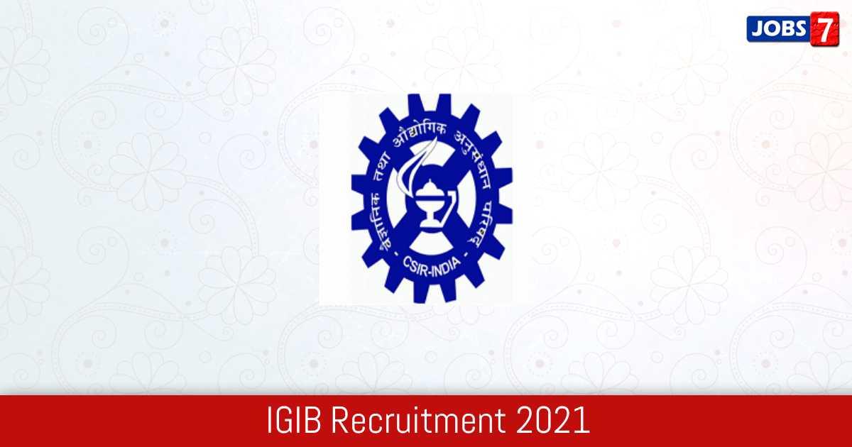 IGIB Recruitment 2021:  Jobs in IGIB | Apply @ www.igib.res.in