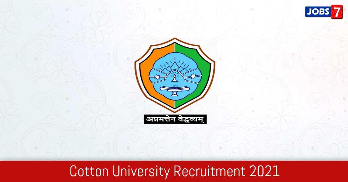 Cotton University Recruitment 2021:  Jobs in Cotton University   Apply @ cottonuniversity.ac.in