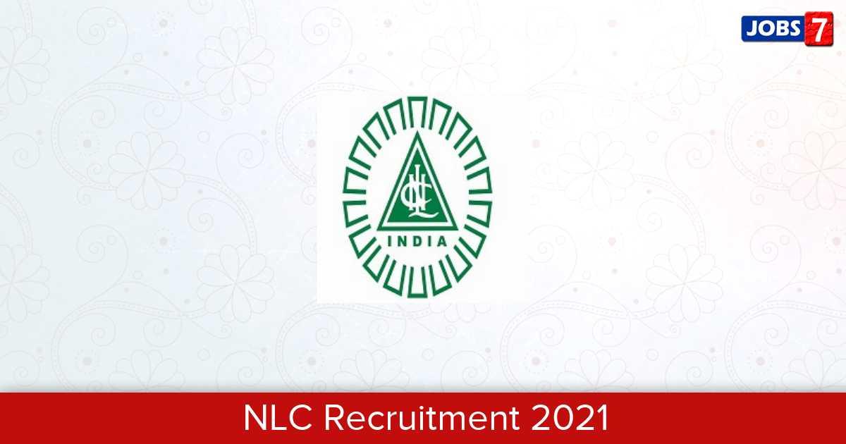 NLC Recruitment 2021:  Jobs in NLC | Apply @ www.nlcindia.com