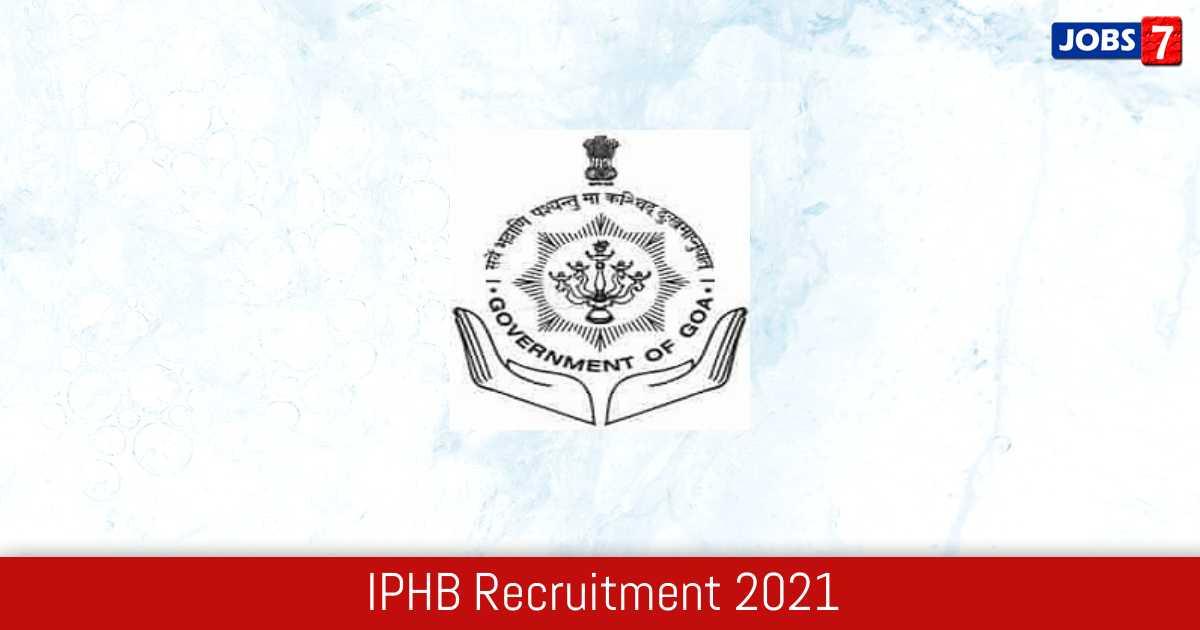 IPHB Recruitment 2021:  Jobs in IPHB   Apply @ iphb.goa.gov.in