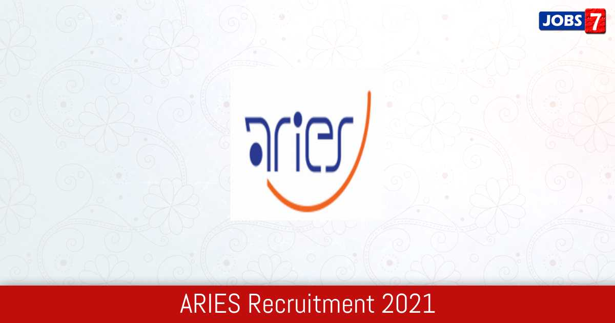 ARIES Recruitment 2021:  Jobs in ARIES | Apply @ www.aries.res.in
