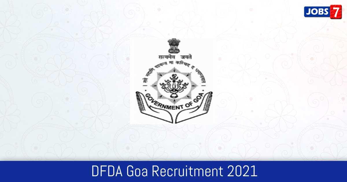 DFDA Goa Recruitment 2021:  Jobs in DFDA Goa | Apply @ www.dfda.goa.gov.in