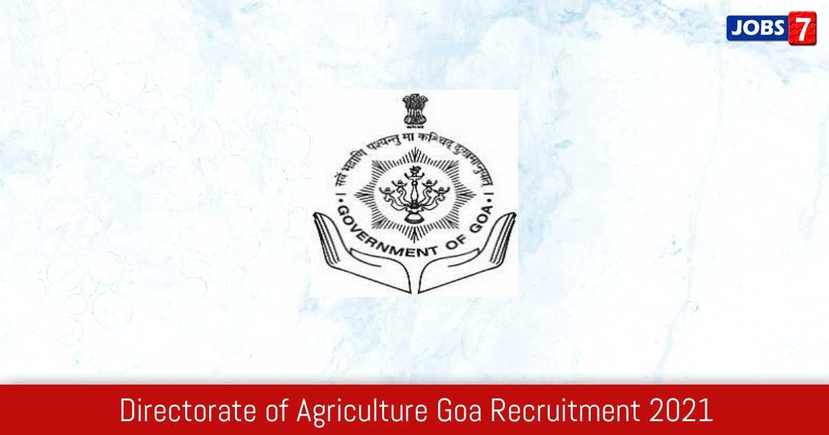Directorate of Agriculture Goa Recruitment 2021:  Jobs in Directorate of Agriculture Goa   Apply @ www.agri.goa.gov.in