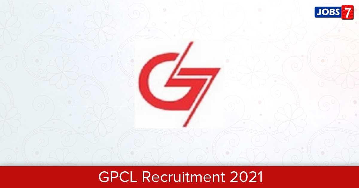 GPCL Recruitment 2021:  Jobs in GPCL | Apply @ gpcl.gujarat.gov.in