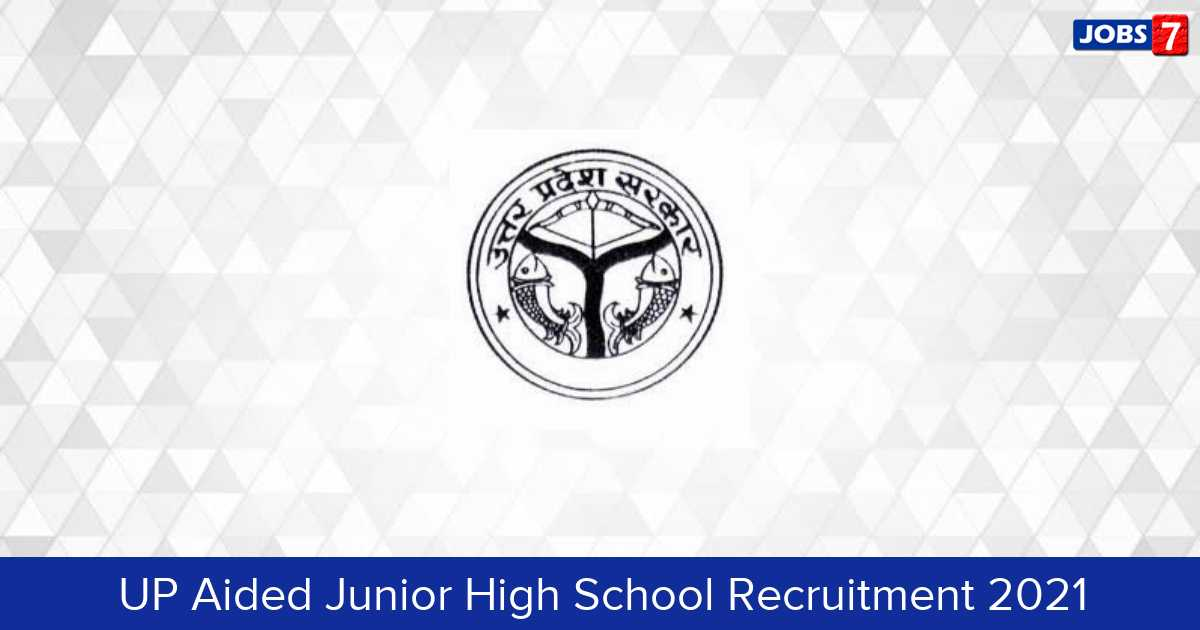 UP Aided Junior High School Recruitment 2021:  Jobs in UP Aided Junior High School | Apply @ www.updeledexam.in