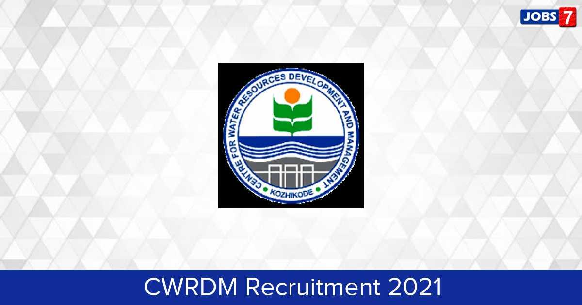 CWRDM Recruitment 2021:  Jobs in CWRDM | Apply @ www.cwrdm.org