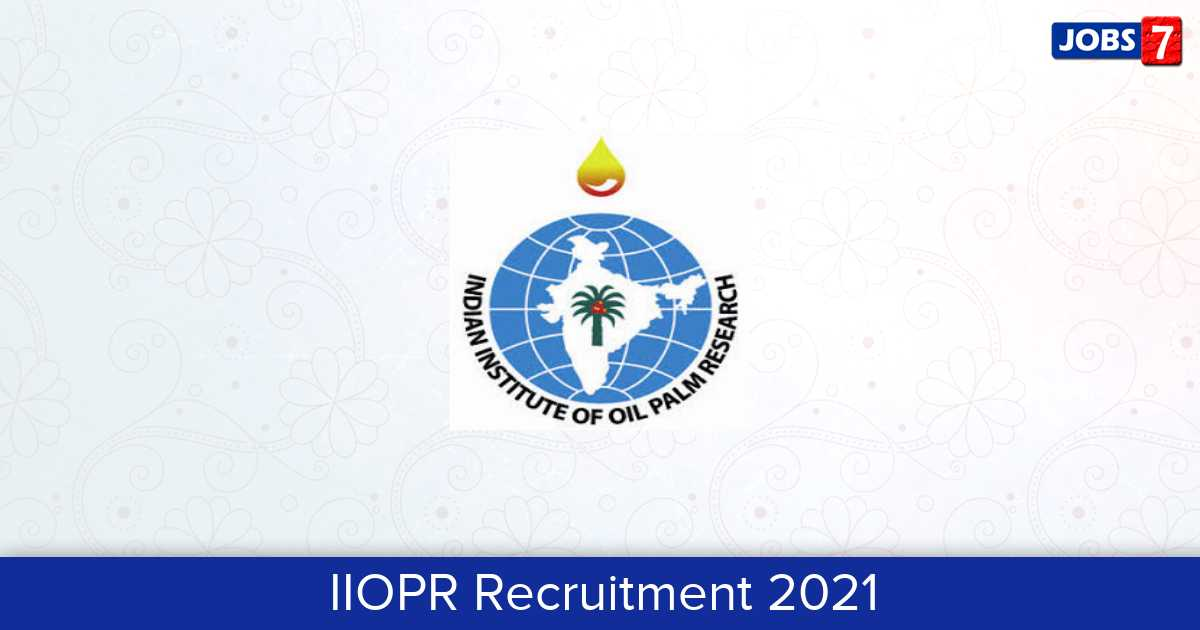 IIOPR Recruitment 2021:  Jobs in IIOPR | Apply @ iiopr.icar.gov.in