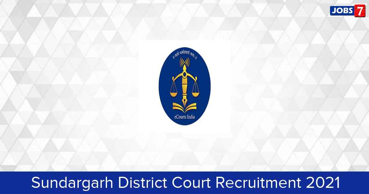Sundargarh District Court Recruitment 2021:  Jobs in Sundargarh District Court | Apply @ districts.ecourts.gov.in