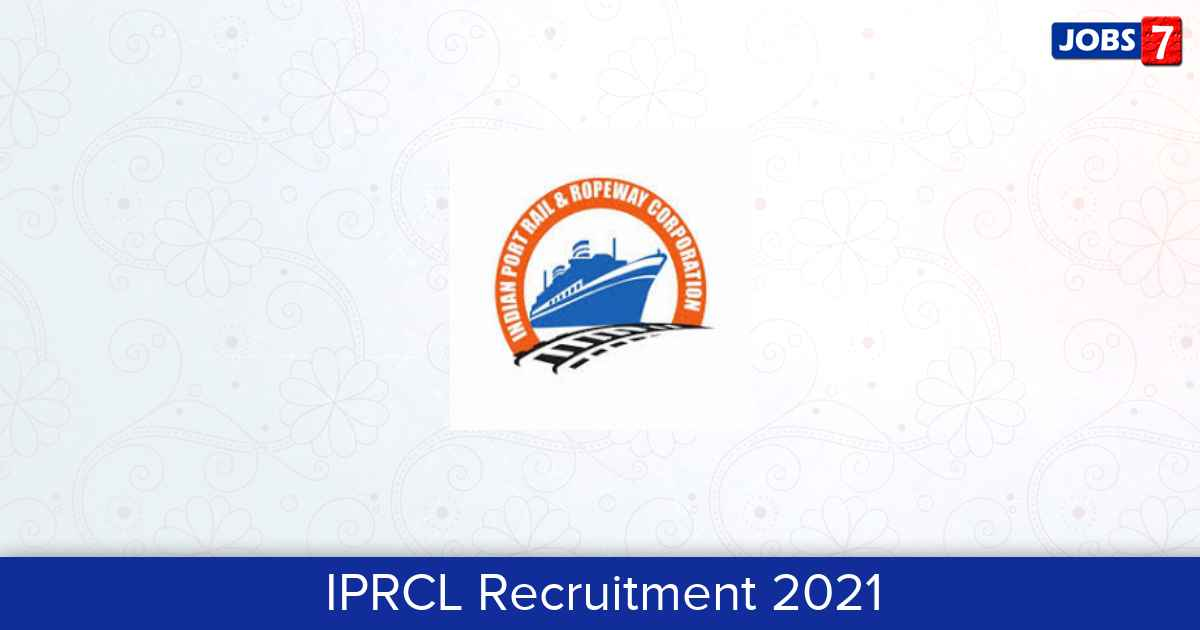 IPRCL Recruitment 2021:  Jobs in IPRCL | Apply @ www.iprcl.in