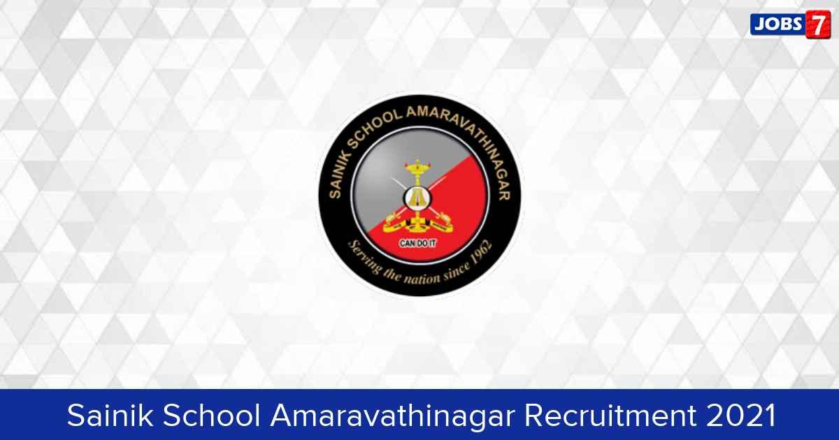 Sainik School Amaravathinagar Recruitment 2021:  Jobs in Sainik School Amaravathinagar | Apply @ www.sainikschoolamaravathinagar.edu.in