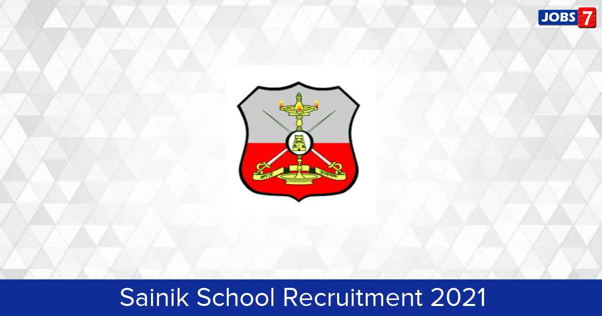 Sainik School Recruitment 2021:  Jobs in Sainik School | Apply @ aissee.nta.nic.in