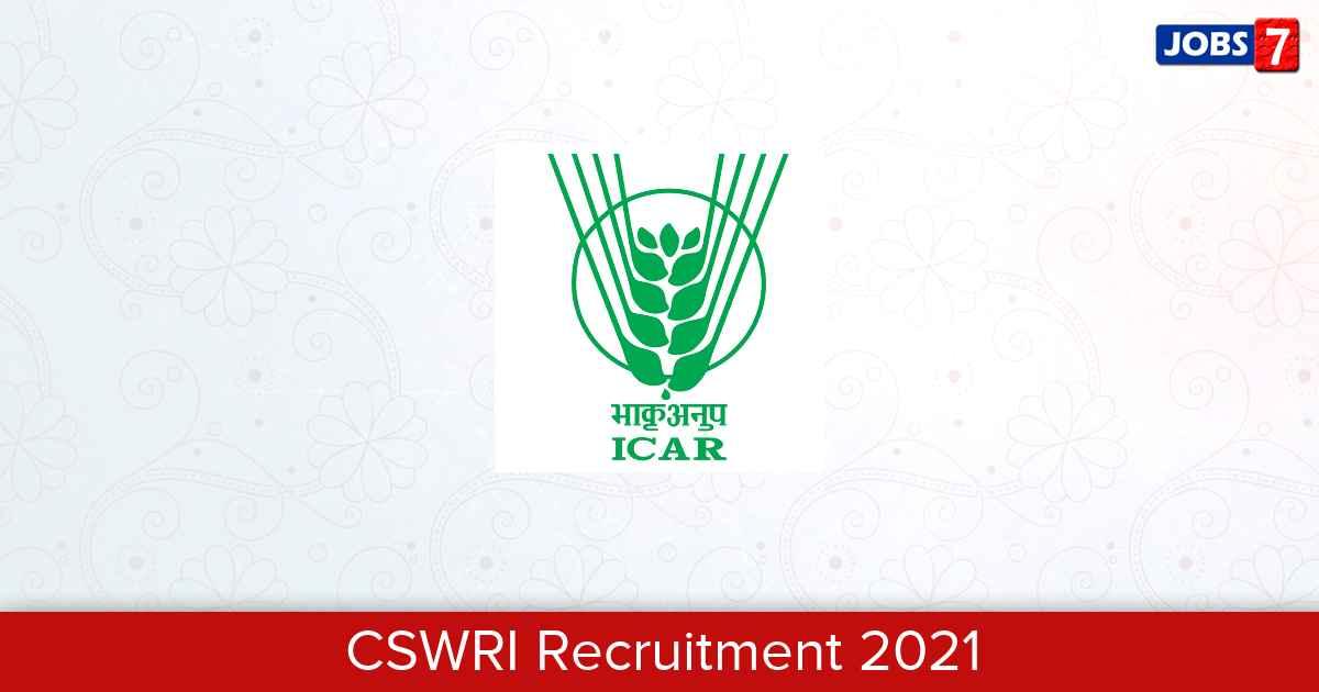 CSWRI Recruitment 2021:  Jobs in CSWRI   Apply @ www.cswri.res.in/